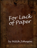 For Lack of Paper
